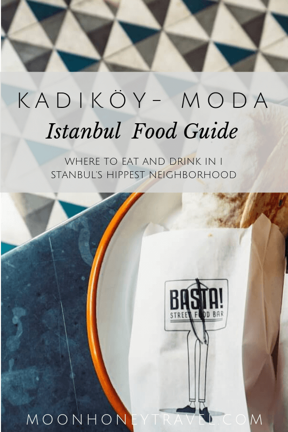 Best restaurants and cafes in Kadikoy Moda, Istanbul Food Guide