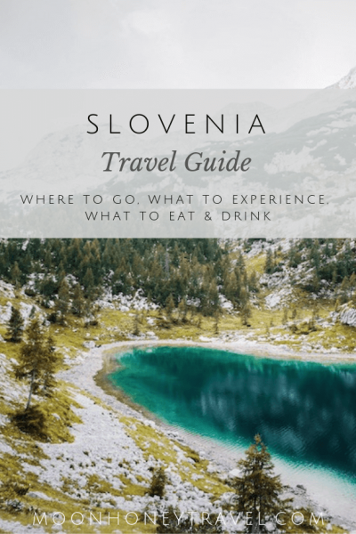 Slovenia Travel Guide: a guide to stepping off the tourist track - where to go, what to experience, getting around, hiking ideas