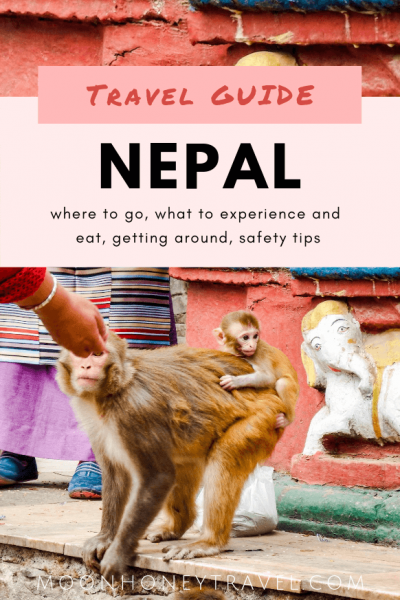 Nepal Travel Guide - where to go, what to see and do, what to eat, safety tips