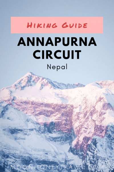 A guide to hiking Annapurna Circuit Independently (without a guide) - Nepal