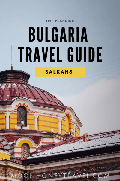 Bulgaria Travel Guide by Moon & Honey Travel