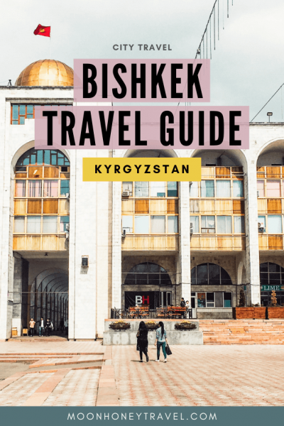 Bishkek Travel Guide, Kyrgyzstan - what to see and do, where to stay, where to eat, Bishkek city map