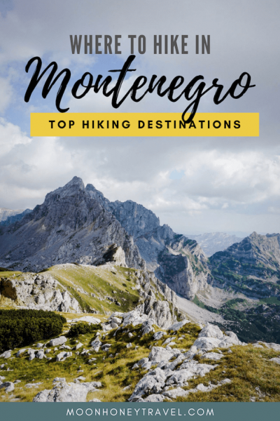 Where to hike in Montenegro - a guide to discovering the best hiking destinations in Montenegro