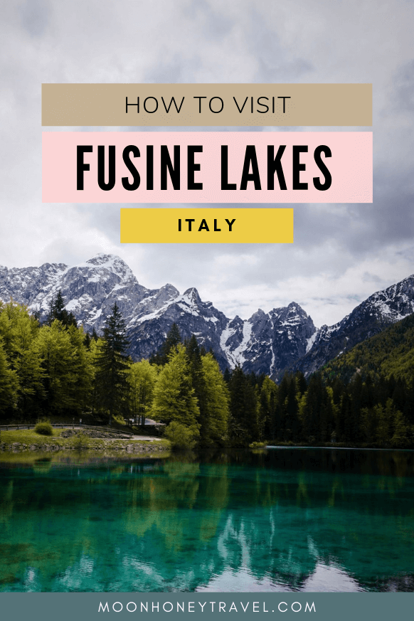 How to Visit the Fusine Lakes in Northern Italy