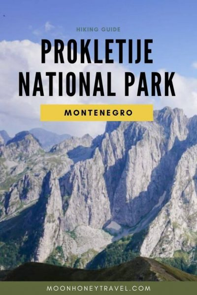 Prokletije National Park - where to hike, where to stay, travel info - Montenegro