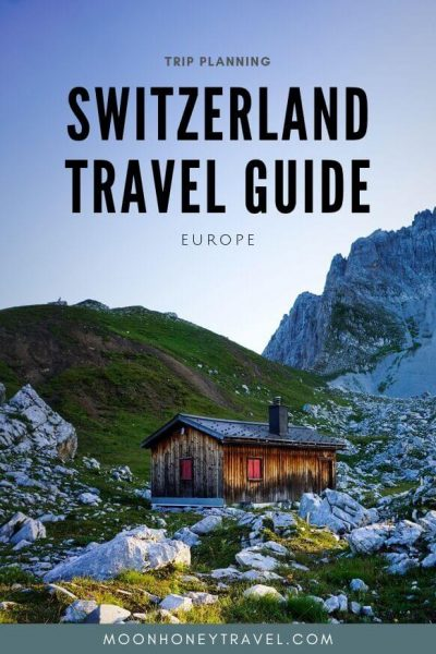 Switzerland Travel Guide - Moon & Honey Travel