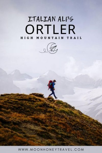 Ortler High Mountain Trail (Orter Höhenweg) Hiking Guide, South Tyrol, Italy