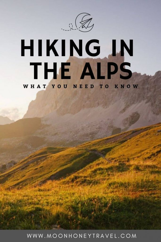 Hiking in the Alps: What you need to know